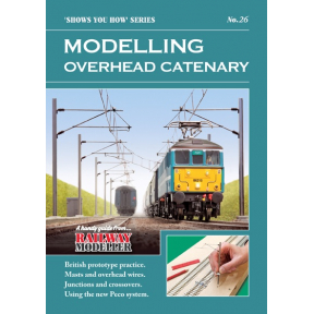 Peco Show you How Booklet No.26 - Modelling Overhead Catenary