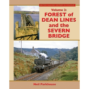 Forest of Dean Lines and the Severn Bridge