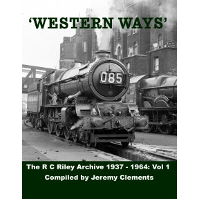 Western Ways - The R. C. Riley Archive 1937 - 1964: Volume 1
