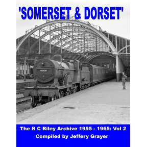 Somerset & Dorset - The R. C. Riley Archive 1955-1965: Volume 2
