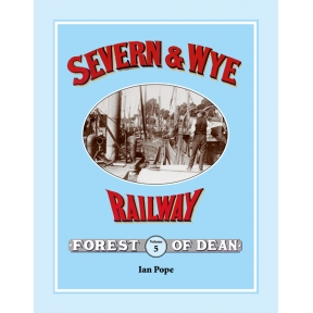 Severn & Wye Railway Volume 5
